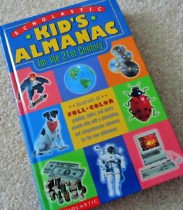 Scholastic * KID'S * ALMANAC for the 21st CENTURY