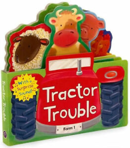 * TRACTORS * Tractor Trouble Book with a Surprise Sound!