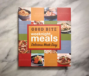 Good Bite Weeknight Meals: Delicious Made Easy Cook Book.