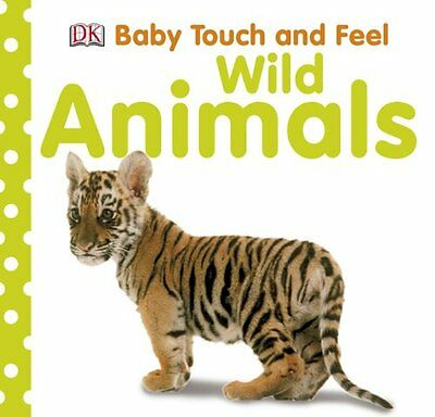 Baby Touch and Feel: Wild Animals (Baby Touch & Feel) by DK Publishing  - Feel Wild Animals