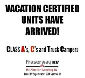 VACATION CERTIFIED UNITS have ARRIVED! Class A, C & Truck Camper