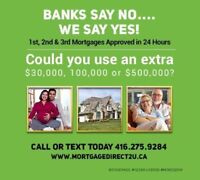 Get Approved Today! 1st, 2nd, 3rd Mortgages to 90% LTV.