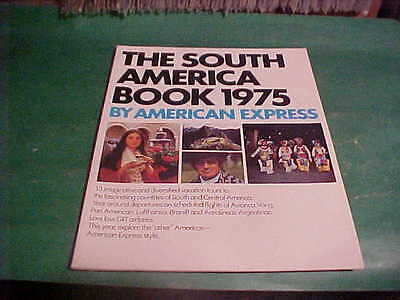 1975 The South America Book By American Express 13 Diversified Vacation Tours