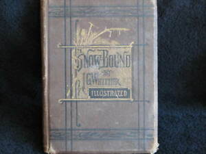 RARE, Snow-Bound, A Winter Idyl, by J.G. Whittier, 1866