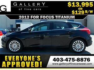 2012 Ford Focus TITANIUM $129 bi-weekly APPLY NOW DRIVE NOW