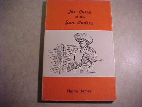 The Curse of the San Andres by Henry James (signed) New Mexico history
