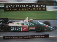 WITH FLYING COLOURS THE PIRELLI ALBUM OF MOTOR SPORT HARDBACK BOOK WITH QUALITY PHOTOS FROM 1907/87
