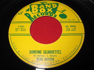 DEAN HAYDEN - RARE OLDIES 45 NM DANCING SILHOUETTES - BAND BOX RECORDS  301