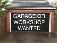 Garage/ Workshop Wanted TO RENT