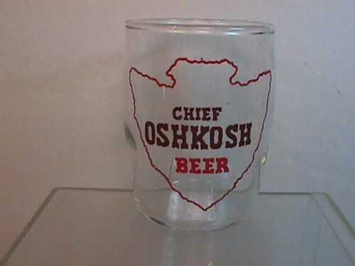 VINTAGE  Chief Oshkosh beer barrel glass  Wisconsin