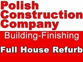 Polish Construction Company - Full house refurb! Kitchen-Bathroom-Landscaping-Hight standard