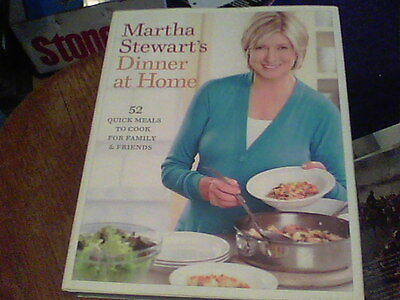 Dinner at Home : 52 Quick Meals to Cook for Family and Friends by Martha