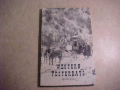 Western Yesterdays by Forest Crossen - Volume I