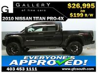 2010 NISSAN TITAN PRO-4X **EVERYONE APPROVED** $0 DOWN $199 B/W!