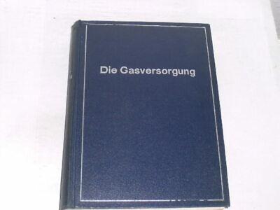 Diverse:Die Gasversorgung. Deutscher Verein von Gas- und Wasserfachmännern