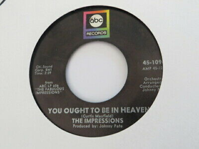 THE IMPRESSIONS ~ YOU OUGHT TO BE IN HEAVEN ~ NORTHERN SOUL
