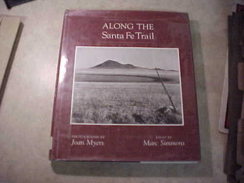 Great book! Along the Santa Fe Trail-Marc Simmons and Joan Meyers