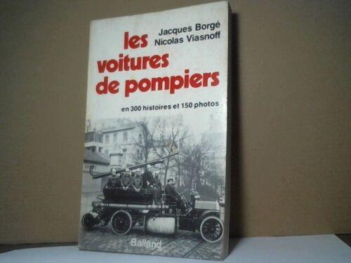 """""""les voitures de pompiers"""" book by Borge & Viasnoff - 1976 - EXCELLENT SHAPE"""