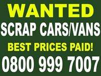 Scrap my car or van for cash.Sell scrap cars/vans,established scrap yard/breakers.We buy any scrap!