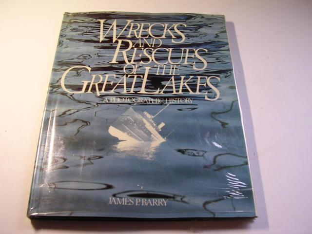 """Wrecks and Rescues of the Great Lakes"" by James P Barry Photo History c 1981"