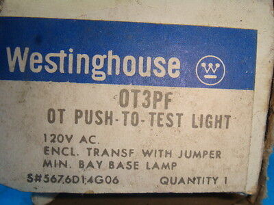 NEW WESTINGHOUSE OT3PF PUSH TO TEST LIGHT 120 VAC NEW IN BOX