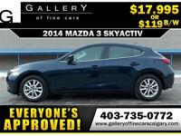 2014 Mazda3 GS-SKY $119 bi-weekly APPLY TODAY DRIVE TODAY