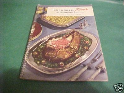 1947 INTERENATIONAL HARVESTER BOOK HOW TO FREEZE FOODS