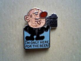 """""""I'M ONLY HERE FOR THE BEER!"""" METAL BADGE - NEW/UNUSED"""