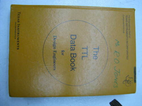 TEXAS INSTRUMENTS ~ THE TTL DATA BOOK for Design Engineers First Edition 1973