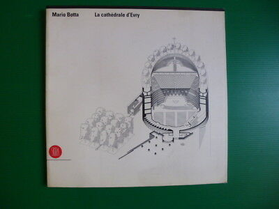 MARIO BOTTA LA CATHEDRALE D'EVRY SKIRA 1996 pag. 80 PROGETTO ILLUSTRATO