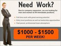 Need Work? $1000-$1500 PER WEEK!