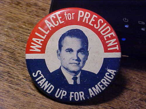 Vintage Campaign Button Wallace for President Stand Up For America *Dutch*