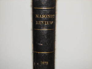 VERY RARE, 1878 Edition of the Masonic Review, Volume 51