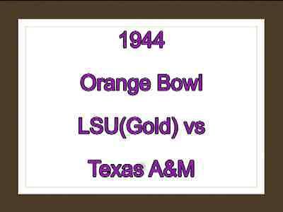 1944 Orange Bowl Game DVD LSU vs Texas A&M  STEVE VAN BUREN