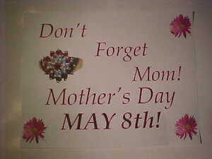 ***DON`T FORGET~*~ MOM~*~on  MOTHERS`s DAY **MAY 8th**