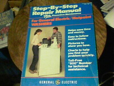 Step by Step Repair Manual for General Electric/Hotpoint Washers General Electric Washer Repair