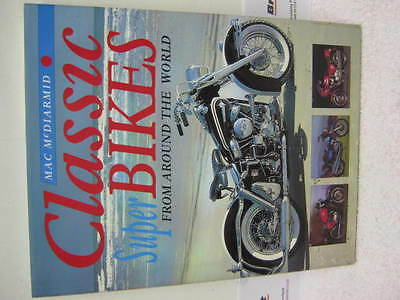 Classic Superbikes from around the world 1995 McDairmid Hardback A4 size.