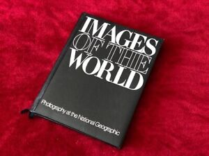 Images of the World - Photography at the National Geographic