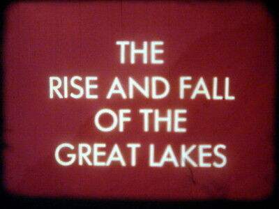 """NATIONAL FILM BOARD OF CANADA """"THE RISE AND FALL OF THE GREAT LAKES"""" 16MM Film"""