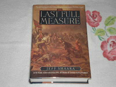 The Last Full Measure by Jeff Shaara        **Signed**