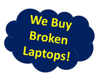 Wanted: Wanted: Wanted: WE BUY BROKEN LAPTOPS AND CELLPHONES, TA
