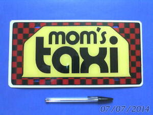 glossy plastic MOM'S TAXI LICENCE PLATE