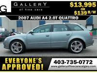 2007 Audi A4 2.0T QUATTRO $139 bi-weekly APPLY NOW DRIVE NOW