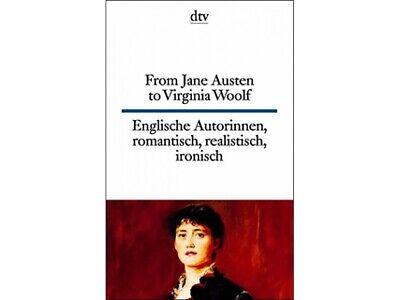 From Jane Austen to Virginia Woolf /Englische Autorinnen - romantisch, realist