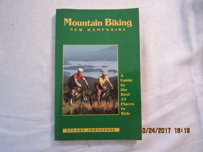 Mountain Biking New Hampshire : A Guide to the Best 30 Places to Ride by Stuart