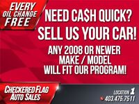 NEED CASH QUICK? SELL US YOUR VEHICLE!
