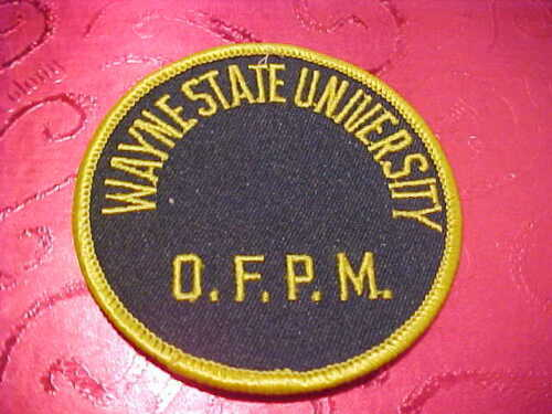 WAYNE STATE UNIVERSITY O.F.P.M. MICHIGAN POLICE PATCH SHOULDER SIZE UNUSED 3 X 3