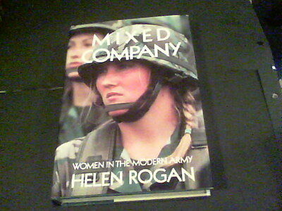 Women In The Army (Mixed Company : Women in the Modern Army by Helen Rogan)