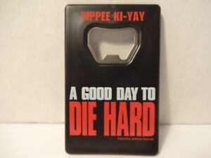 A Good Day to Die Hard Bottle Opener