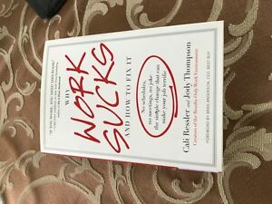 Why WORK SUCKS and how to fix it - hard cover book - LIKE NEW!